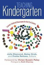 Teaching Kindergarten: Learner-Centered Classrooms for the 21st Century (Early C