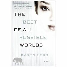 The Best of All Possible Worlds: A Novel, Lord, Karen