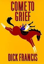 Come to Grief by Dick Francis (1995, Hardcover) Book Novel Fiction Literature