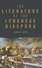 The Literature of the Lebanese Diaspora: Representations of Place and National I