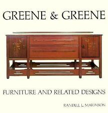 Greene and Greene : Furniture and Related Designs by Randell L. Makinson...