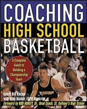 Coaching High School Basketball : A Complete Guide to Building a...
