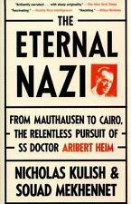 The Eternal Nazi: From Mauthausen to Cairo, the Relentless Pursuit of SS Doctor