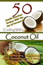 Coconut Oil, Recipe Junkies, Low Carb: Cooking with Coconut Oil - 50 Health...