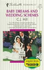 Baby Dreams and Wedding Schemes by C. J. Hill (1998, Paperback)