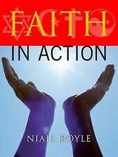 """Faith in Action"" *NEW* by Niall Boyle (Large SC, 2008)"