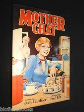 SIGNED COPY: Mother Chat by Judy Gardiner & Tony Hatt - 1979-1st, Motherhood Pb