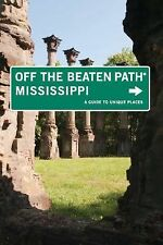 Mississippi Off the Beaten Path®, 7th: A Guide to Unique Places (Off t-ExLibrary