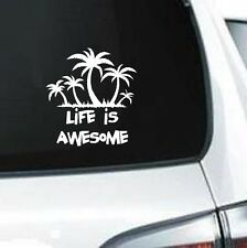 "A286 Life is awesome palm trees 5"" beach vinyl decal car truck van suv laptop"