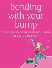 Bonding with Your Bump: The First Book on How to Begin Parenting in Pregnancy,GO