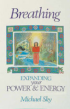 Breathing: Expanding Your Power and Energy by Michael Sky (Paperback, 1990)