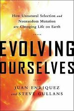 Evolving Ourselves: How Unnatural Selection and Nonrandom Mutation are Changing