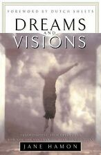 Dreams and Visions : Understanding Your Dreams and How God Can Use Them to...
