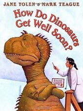How Do Dinosaurs Get Well Soon? (pb) Jane Yolen & Mark Teague NEW