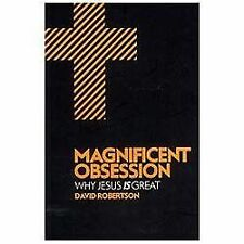 Magnificent Obsession : Why Jesus Is Great by David Robertson (2014, Paperback)