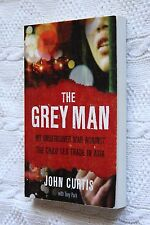 THE GRAY MAN: MY UNDERCOVER WAR AGAINST THE CHILD SEX TRADE IN ASIA, LIKE NEW
