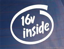 16V INSIDE Funny EURO JDM Coche/Ventana/Pegatina De Parachoques - 16 Valve Motor