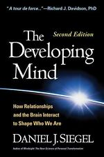 The Developing Mind, Second Edition : How Relationships and the Brain...