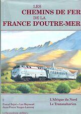 LES CHEMINS DE FER DE LA FRANCE D'OUTRE-MER (Vol 2) (Chemin de fer, Train)