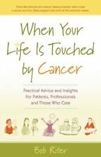 WHEN YOUR LIFE IS TOUCHED BY CANCER (9780897936798) - BOB RITER (PAPERBACK) NEW