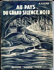 AU PAYS DU GRAND SILENCE NOIR Explorations Souterraines - A. Glory - Spéléologie
