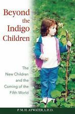 Beyond the Indigo Children: The New Children and the Coming of the Fifth World,