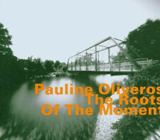 Pauline Oliveros The Roots of the Moment sealed