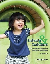 Infants, Toddlers, and Caregivers: Caregiving and Responsive Curriculum Developm