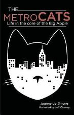 The Metro Cats : Life in the Core of the Big Apple by Joanne De Simone (2015,...