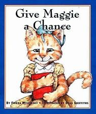 Give Maggie a Chance by Wishinsky, Frieda; Griffiths, Dean