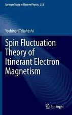 NEW - Spin Fluctuation Theory of Itinerant Electron Magnetism
