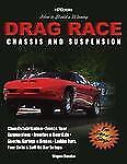 How to Build a Winning Drag Race Chassis and Suspension by Wayne Scraba (2007)