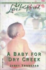 A Baby for Dry Creek (Dry Creek Series #6) (Love Inspired #240)