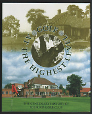 Golf At The Highest Level : The Centenary History Of The Fulford Golf Club, YORK