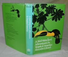 A Bird Watcher's Adventures in Tropical America by Alexander F. Skutch 1977