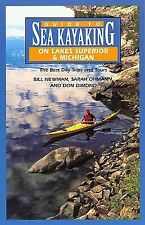 Guide to Sea Kayaking on Lakes Superior and Michigan: The Best Day Trips and Tou