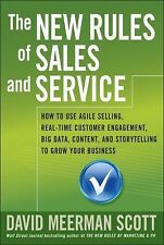 The New Rules of Sales and Service : How to Use Agile Selling, Real-Time...