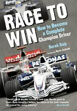Race to Win: How to Become a Complete Champion Driver, Daly, Derek, Acceptable B