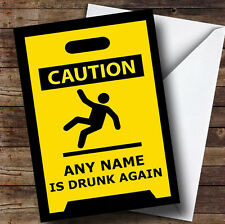 Caution Drunk Again Insulting Funny Personalised Birthday Greetings Card