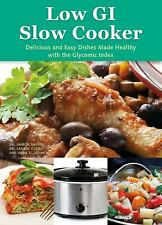 The Low GI Slow Cooker : Delicious and Easy Dishes Made Healthy with the...