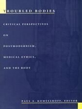 Troubled Bodies: Critical Perspectives on Postmodernism, Medical Ethic-ExLibrary