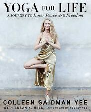 Yoga for Life : A Journey to Inner Peace and Freedom by Colleen Saidman Yee...
