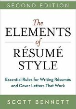 The Elements of Resume Style: Essential Rules for Writing Resumes and Cover Lett