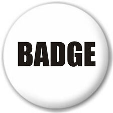 Badge 25mm (1 inch) text badge, can be personalised with any single word or text
