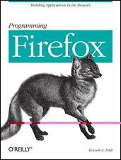 Programming Firefox: Building Rich Internet Applications with XUL (Pro-ExLibrary