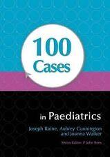 100 Cases in Paediatrics (Hodder Arnold Publication), Walker, Joanna, Cunnington