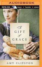 Kauffman Amish Bakery: A Gift of Grace : A Novel 1 by Amy Clipston (2015, MP3...