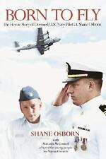 Born to Fly by Shane Osborn, Malcolm McConnell, Good Book