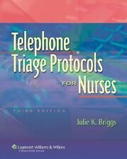 Telephone Triage Protocols for Nurses by Julie K. Briggs (2006, Spiral, Revised)
