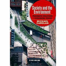 Society and the Environment: Pragmatic Solutions to Ecological Issues by Carolan